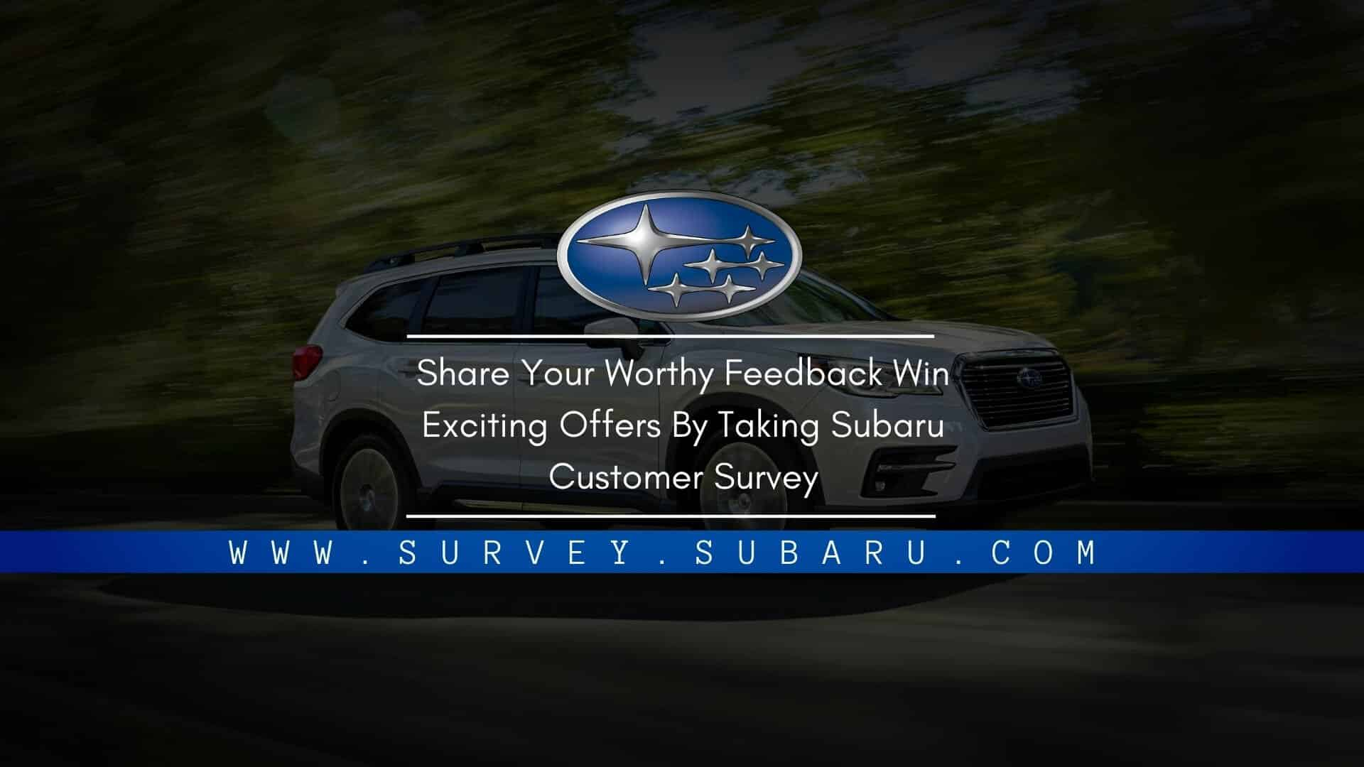 www.survey.subaru.com Survey
